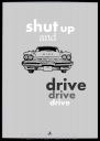 Grafika tekstowa №109 - SHUT UP AND DRIVE